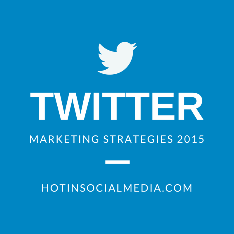 Twitter marketing strategies 2015
