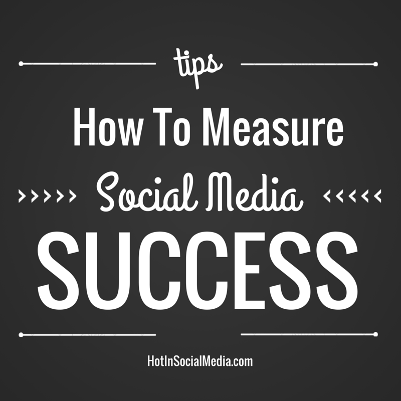 how to measure social media success