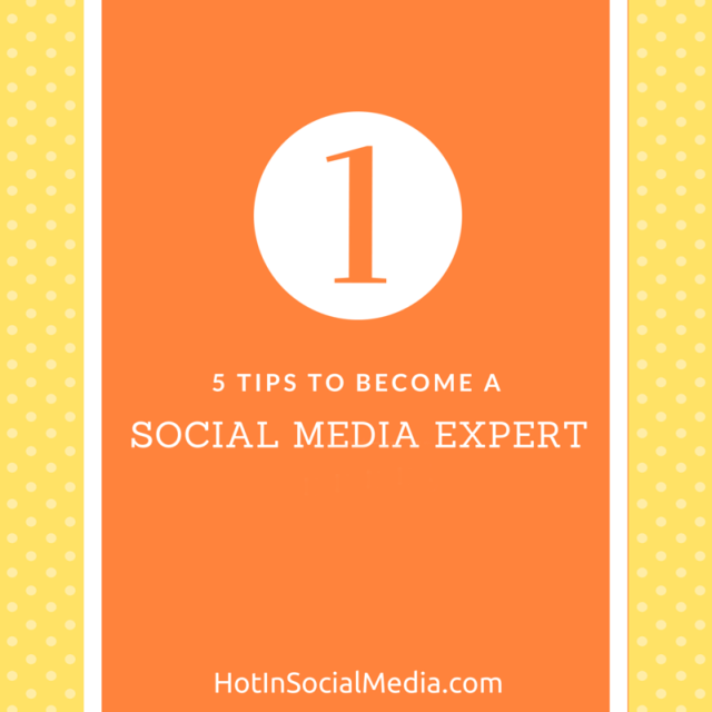 5-Tips-To-Become-A-Social-Media-Expert