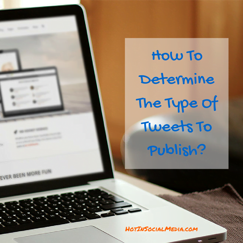 How To Determine The Type Of Tweets To Publish-