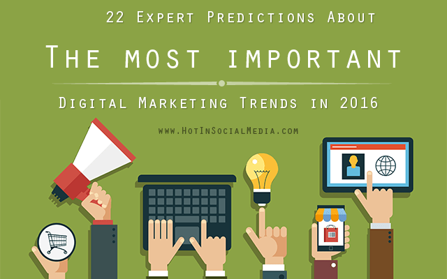 hotinsocialmedia_digital_marketing_trends_2016