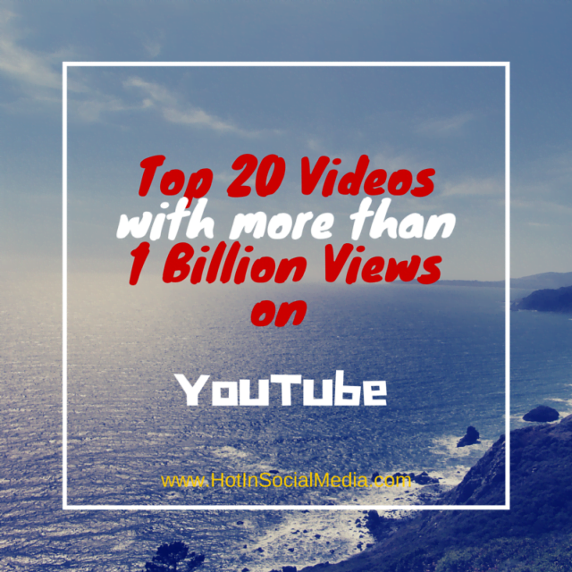 hotinsocialmedia_top20_videos_with_more_than_1billion_views_on_youtube