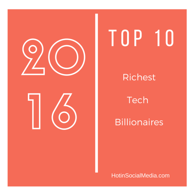 hotinsocialmedia_top10_richest_tech_billionaires_2016