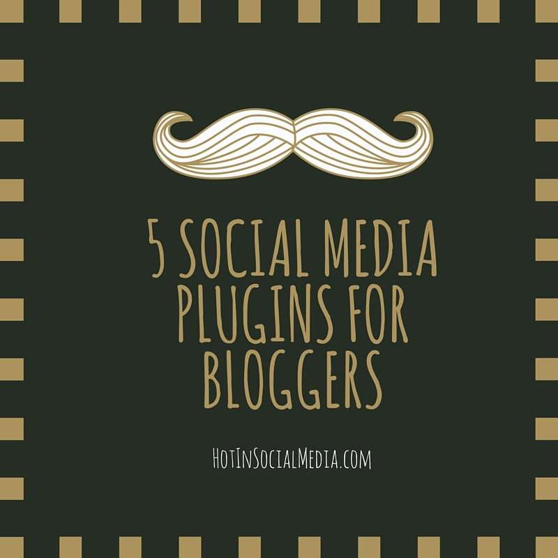 5 SOCIAL MEDIA PLUGINS FOR BLOGGERS