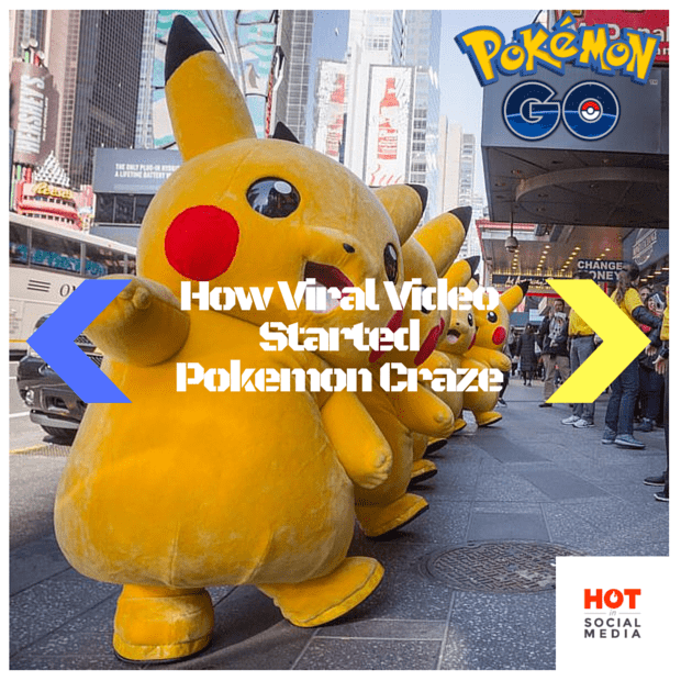 HotinSocialMedia-Pokemon Go- How Viral Video Started the Pokemon Craze