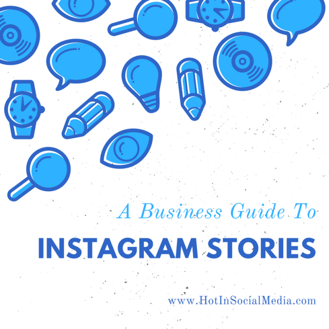 Business_Guide_To_Instagram_Stories_hotinsocialmedia