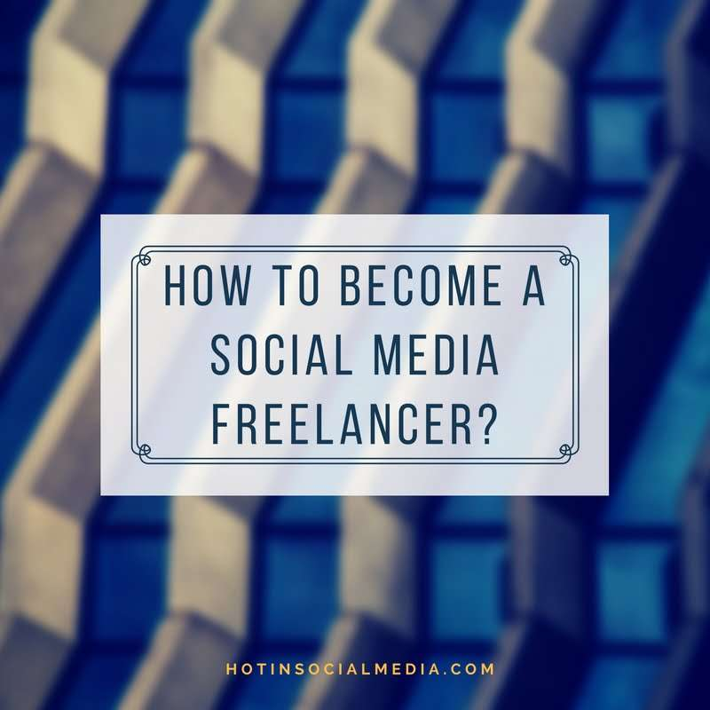 How To Become A Social Media Freelancer-
