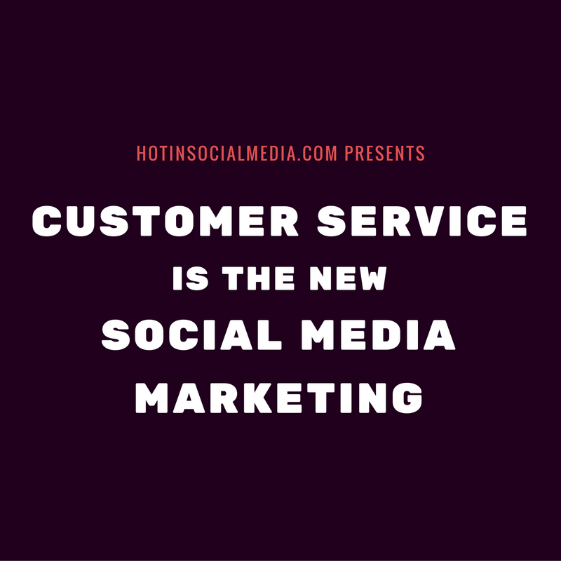 customer-service-is-the-new-social-media-marketing