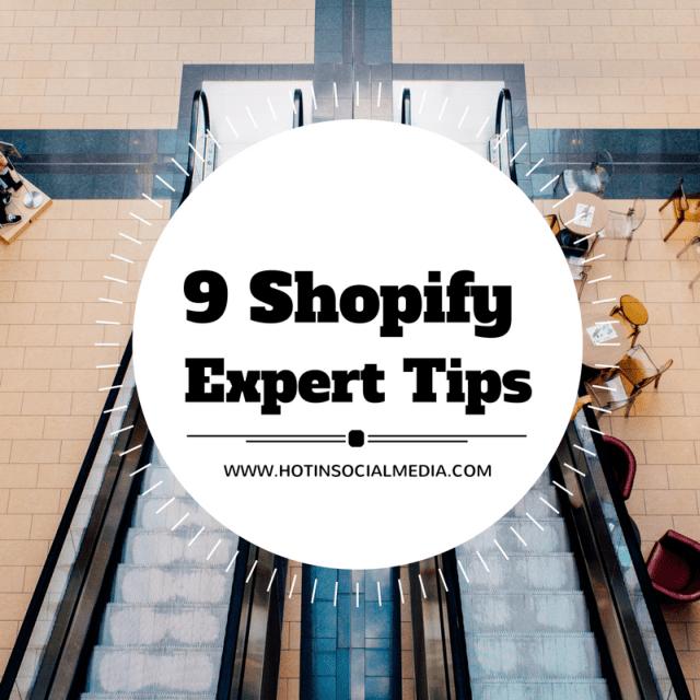 hotinsocialmedia-9-shopify-expert-tips