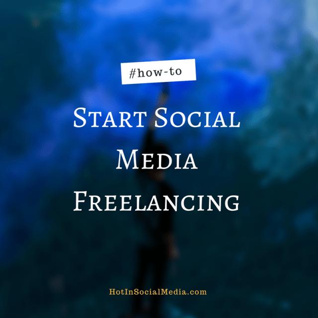 how-to-start-social-media-freelancing-hotinsocialmedia