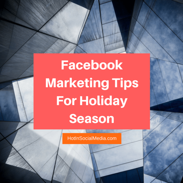 hotinsocialmedia-facebook-marketing-tips-for-holiday-season
