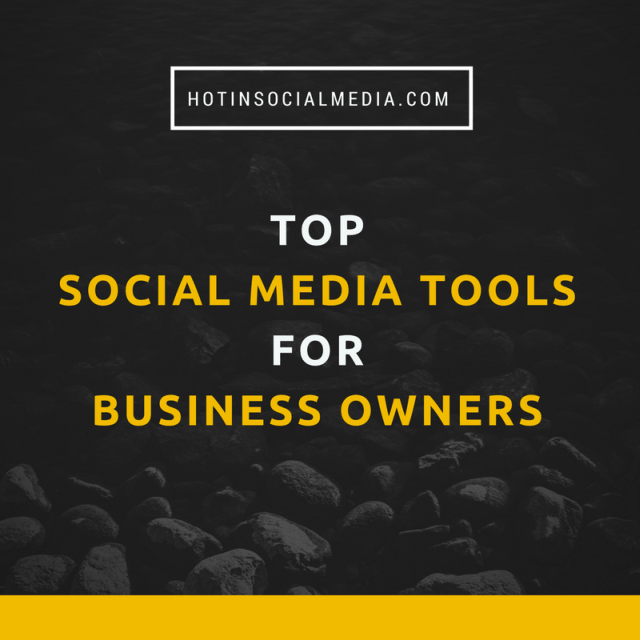 hotinsocialmedia_social_media_tools_for_business_owners