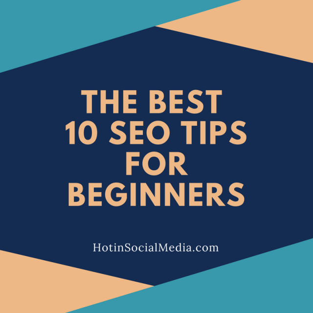 The Best 10 SEO Tips for Beginners