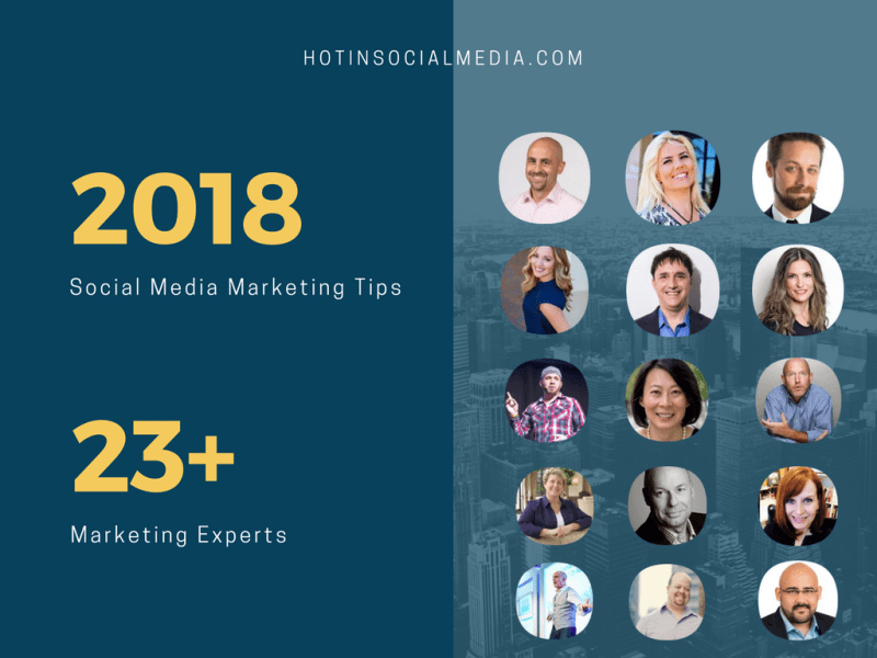 2018 Social Media Marketing Tips From Top Marketing Experts