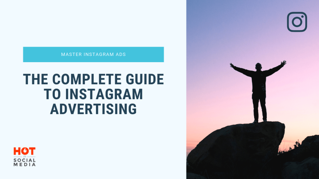 Master Instagram Ads: The Complete Guide to Instagram
